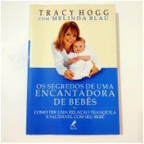 Livro - Os Segredos de Uma Encantadora de Bebês - Tracy Hogg -  - Não informada