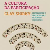 NOVO - A Cultura da Participação -  Clay Shirky -  - livro para educar