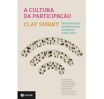 NOVO - A Cultura da Participação -  Clay Shirky - Sem faixa etaria - livro para educar