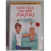 Livro - Então você vai ser papai -  - Livro