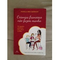 Livro - Crianças Francesas Não Fazem Manha - Sem faixa etaria - Fontanar