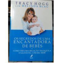 Livro Os Segredos de Uma Encantadora de Bebês - Tracy Hogg e Melinda Blau -  - Editora Manole