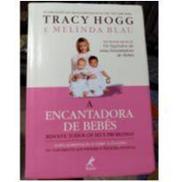 Livro A Encantadora de Bebês - Tracy Hogg e Melinda Blau -  - Editora Manole