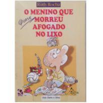 Livro - O Menino que Quase Morreu Afogado no Lixo -  - Livro