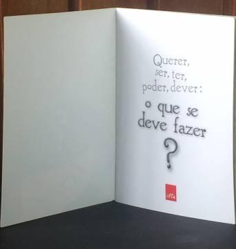 LIVRO- Querer, ser, ter, poder, dever: o que se deve fazer? - Sem faixa etaria - Não informada