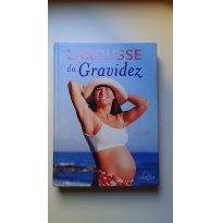 LAROUSSE da Gravidez - Sem faixa etaria - Editora Larousse